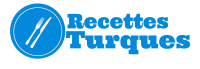 Recettes Turques | Cuisine turque